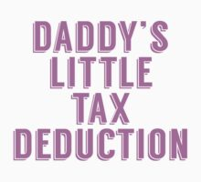 Daddy's Little Tax Deduction One Piece - Long Sleeve