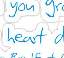 Your heart dies. Sticker