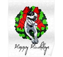 Happy Howlidays and Merry Pitmas - Holiday Christmas Dog - Pit Bull in Wreath Poster