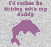 I'd Rather Be Fishing With My Daddy Kids Tee