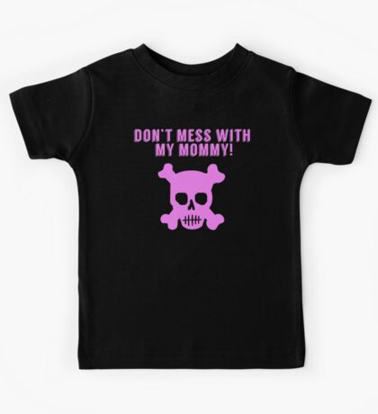 Don't Mess With My Mommy Kids Tee