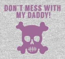 Don't Mess With My Daddy Baby Tee