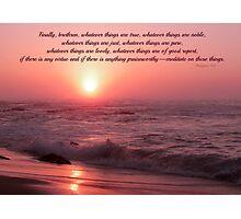 ~ Philippians 4:8 ~ Photographic Print