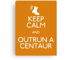 Keep Calm and Outrun a Centaur Canvas Print