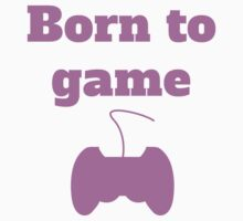 Born To Game Baby Tee