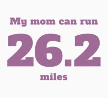 My Mom Can Run 26.2 Miles One Piece - Long Sleeve