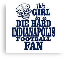 this girl is a die hard indianpolis football fan Canvas Print