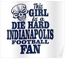 this girl is a die hard indianpolis football fan Poster
