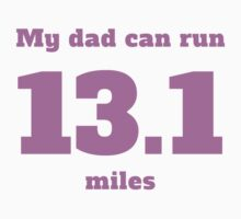 My Dad Can Run 13.1 Miles Baby Tee