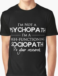 I'm Not A Psychopath v2.0 Graphic T-Shirt