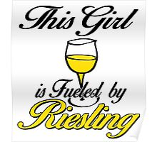 this girl is fueled by riesling Poster