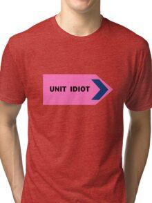 Unit Idiot Tri-blend T-Shirt