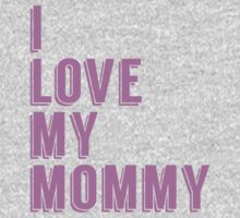 I Love My Mommy Kids Clothes