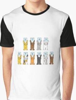 Stay Strong cats giving encouragement. Graphic T-Shirt