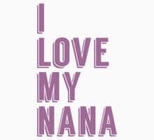I Love My Nana Kids Tee