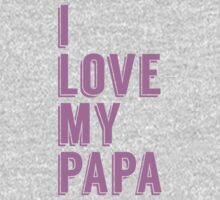 I Love My Papa Kids Clothes