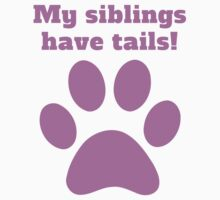 My Siblings Have Tails Baby Tee