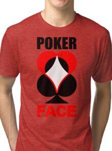 Poker Face Tri-blend T-Shirt
