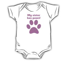 My Sister Has Paws One Piece - Short Sleeve