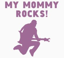 My Mommy Rocks One Piece - Short Sleeve
