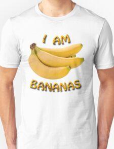 I Am Bananas T-Shirt