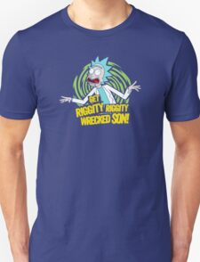 Get riggity riggity wrecked son!! T-Shirt