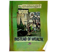 the challenge - work instead of wealth Poster