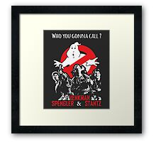 Who you gonna call ? Framed Print