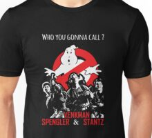 Who you gonna call ? Unisex T-Shirt