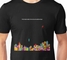 If Tetris Has Taught Me Anything Unisex T-Shirt
