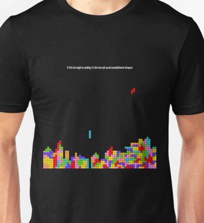 If Tetris Has Taught Me Anything Unisex T-Shirt