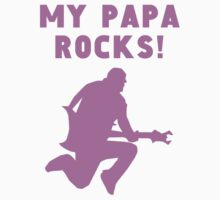 My Papa Rocks One Piece - Long Sleeve