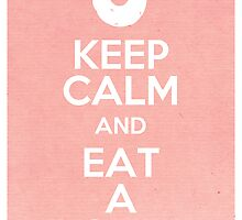 Keep Calm and Eat a Donut by farewellsummer