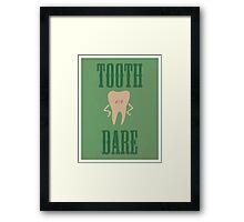 Tooth or Dare Framed Print