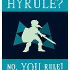 Hyrule? No, YOU Rule! by farewellsummer