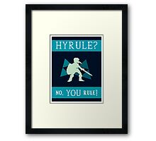 Hyrule? No, YOU Rule! Framed Print