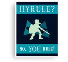 Hyrule? No, YOU Rule! Canvas Print