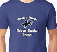 Save a Horse, Ride an Electrical Engineer Unisex T-Shirt
