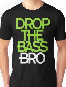 Drop The Bass Bro (black) Unisex T-Shirt