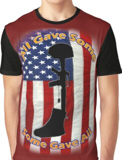 All Gave Some... Some Gave All Graphic T-Shirt