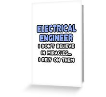 Electrical Engineers and Miracles Greeting Card