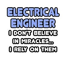 Electrical Engineers and Miracles Photographic Print