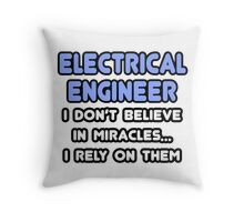 Electrical Engineers and Miracles Throw Pillow