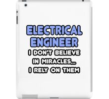 Electrical Engineers and Miracles iPad Case/Skin