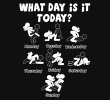 What Day Is It? - Naughty Position For Each Day... T-Shirt