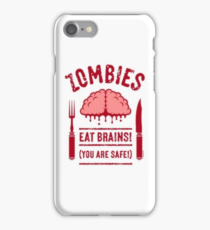 Zombies Eat Brains! You Are Safe! (2C) iPhone Case/Skin