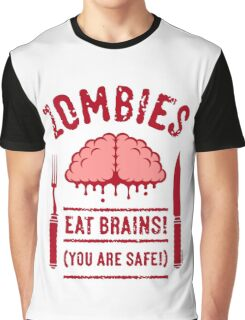 Zombies Eat Brains! You Are Safe! (2C) Graphic T-Shirt