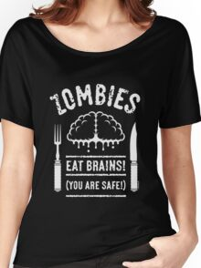Zombies Eat Brains! You Are Safe! (White) Women's Relaxed Fit T-Shirt