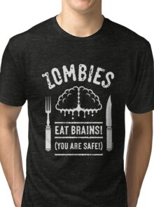 Zombies Eat Brains! You Are Safe! (White) Tri-blend T-Shirt