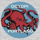 Octopi Portand by Keith Farris